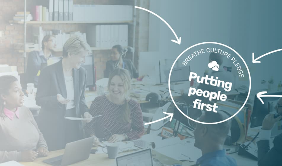 Breathe Culture Pledge - 500 SMEs have pledged to put their people first
